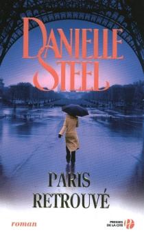 Paris retrouvé - DanielleSteel