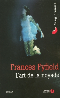 L'art de la noyade - FrancesFyfield