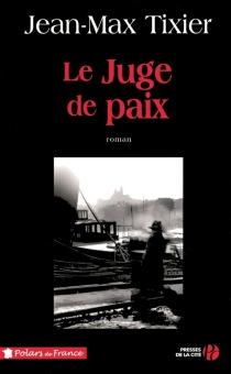 Le juge de paix - Jean-MaxTixier