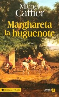 Marghareta la huguenote - MichelCaffier
