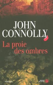 La proie des ombres - JohnConnolly