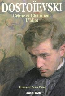 Crime et châtiment| L'idiot - Fedor MikhaïlovitchDostoïevski