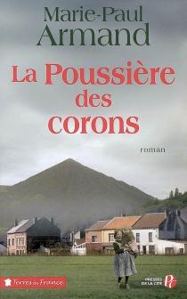 La poussière des corons - Marie-PaulArmand