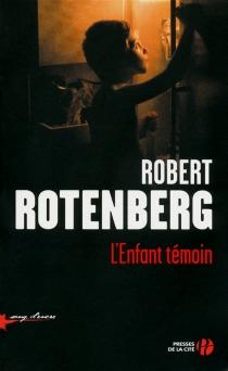 L'enfant témoin - RobertRotenberg