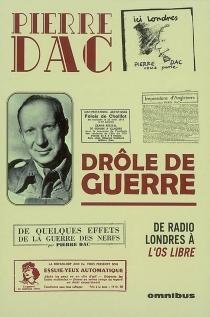 Drôle de guerre : 29 octobre 1946-15 octobre 1947 : de Radio Londres à L'os libre - PierreDac