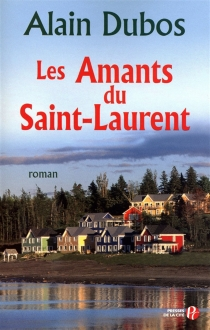 Les amants du Saint-Laurent - AlainDubos