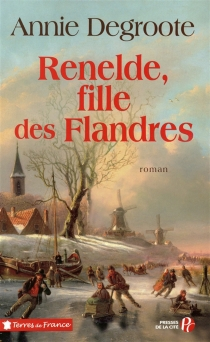 Renelde, fille des Flandres - AnnieDegroote
