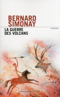La guerre des volcans - BernardSimonay
