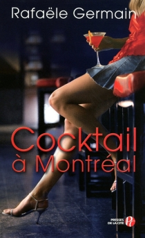 Cocktail à Montréal - Rafaële Germain