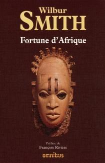 Fortune d'Afrique - WilburSmith