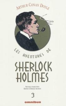 Les aventures de Sherlock Holmes | Volume 3 - Arthur ConanDoyle