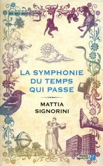 La symphonie du temps qui passe - MattiaSignorini