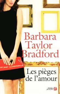 Les pièges de l'amour - Barbara TaylorBradford