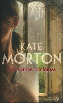 Les heures lointaines - KateMorton