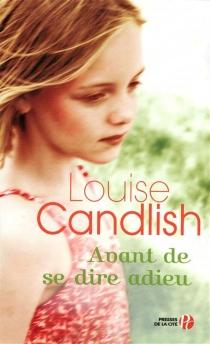 Avant de se dire adieu - LouiseCandlish
