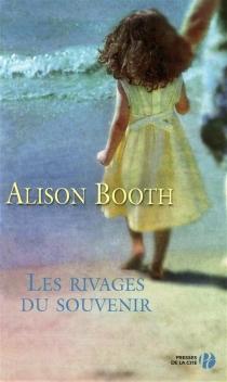 Les rivages du souvenir - Alison L.Booth