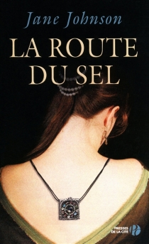 La route du sel - Jane Johnson