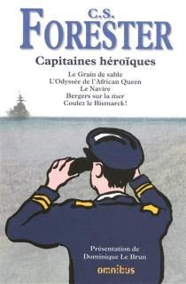 Capitaines héroïques - Cecil ScottForester
