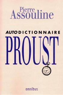 Autodictionnaire Proust - MarcelProust