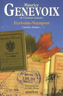 Ecrivain-voyageur : Canada, Afrique... - MauriceGenevoix