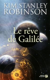Le rêve de Galilée - Kim StanleyRobinson