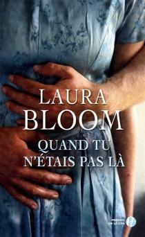 Quand tu n'étais pas là - LauraBloom
