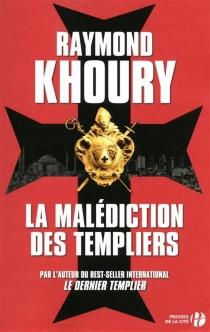 La malédiction des templiers - RaymondKhoury