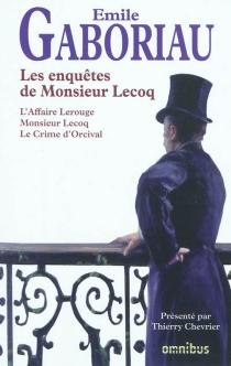 Les enquêtes de monsieur Lecoq - ÉmileGaboriau