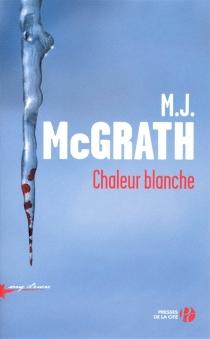 Chaleur blanche - M.J.McGrath
