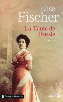La tante de Russie - EliseFischer