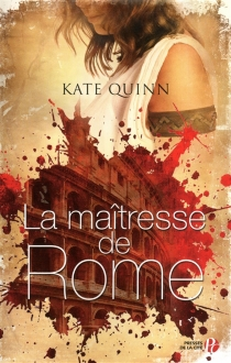 La maîtresse de Rome - KateQuinn