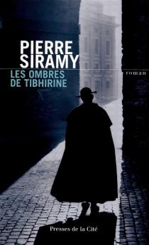 Les ombres de Tibhirine - PierreSiramy