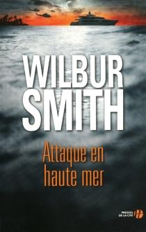Attaque en haute mer - WilburSmith