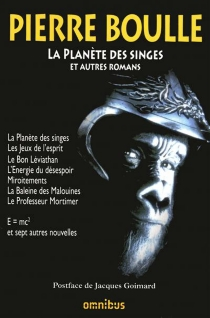 La planète des singes : et autres romans - PierreBoulle