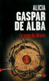 Le sang du désert - AliciaGaspar de Alba