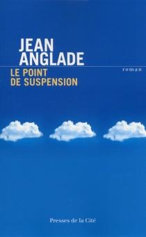 Le point de suspension - JeanAnglade