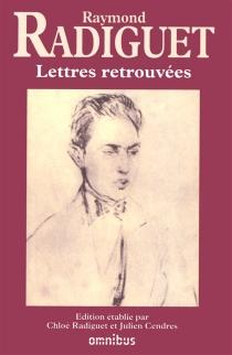 Lettres retrouvées - RaymondRadiguet