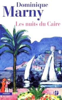 Les nuits du Caire - DominiqueMarny