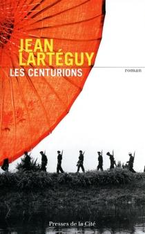 Les centurions - JeanLartéguy