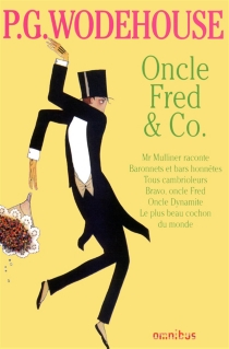 Oncle Fred et Co - Pelham Grenville Wodehouse