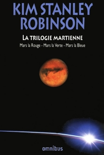 La trilogie martienne - Kim StanleyRobinson