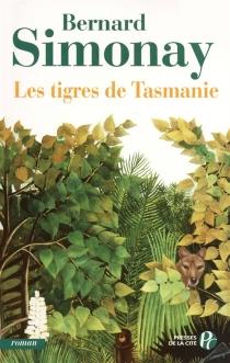 Les tigres de Tasmanie - BernardSimonay