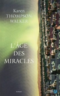 L'âge des miracles - Karen Thompson Walker