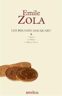 Les Rougon-Macquart : histoire naturelle et sociale d'une famille sous le second Empire | Volume 6 - ÉmileZola