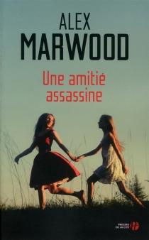 Une amitié assassine - AlexMarwood