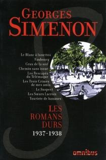 Les romans durs | Volume 3, 1937-1938 - GeorgesSimenon