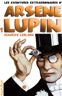Les aventures extraordinaires d'Arsène Lupin | Volume 1 - MauriceLeblanc