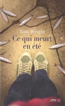 Ce qui meurt en été - TomWright