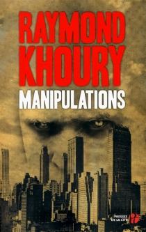 Manipulations - RaymondKhoury
