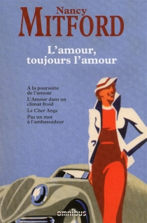 L'amour, toujours l'amour - Nancy Mitford